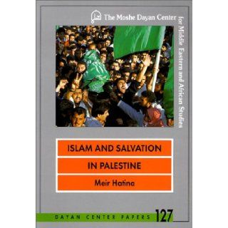 Islam and Salvation in Palestine: The Islamic Jihad Movement (Dayan Center Papers, 127): Meir Hatina: 9789652240484: Books