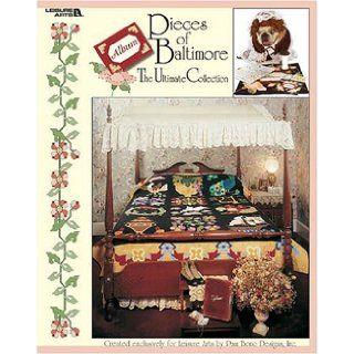 Pieces of Baltimore (Leisure Arts #3579) Pam Bono 9781574864021 Books