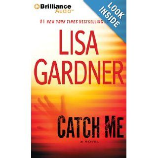 Catch Me: A Novel (Detective D. D. Warren): Lisa Gardner, Kirsten Potter: 9781455847235: Books