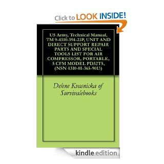 US Army, Technical Manual, TM 9 4310 394 23P, UNIT AND DIRECT SUPPORT REPAIR PARTS AND SPECIAL TOOLS LIST FOR AIR COMPRESSOR, PORTABLE, 5 CFM MODEL PD32T5, (NSN 4310 01 365 9013) eBook Delene Kvasnicka of Survivalebooks, United States Military, United Sta