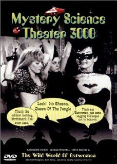 Mystery Science Theater 3000   The Wild World of Batwoman: Bob Arbogast, Richard Banks (III), Steve Brodie, Francis Bryan, Steve Conte, Pam Garry, Sylvia Holiday, Suzanne Lodge, Leah London, George Mitchell, Lloyd Nelson, Mel Oshins, Bruno VeSota, Katherin