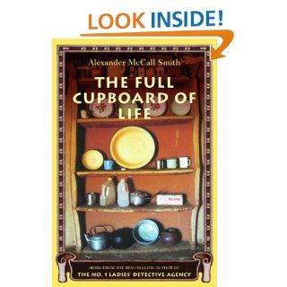 The Full Cupboard of Life (No. 1 Ladies' Detective Agency, Book 5) Alexander McCall Smith 9780375422188 Books