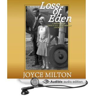 Loss of Eden: A Biography of Charles and Anne Morrow Lindbergh (Audible Audio Edition): Joyce Milton, Gary Dikeos: Books