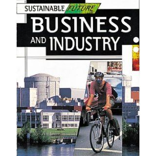 Business and Industry (Sustainable Future): Simon Beavis, Chris Barrie: 9780749645137: Books