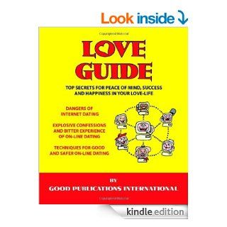 Love Guide Top Secrets for Peace of Mind, Success and Happiness in your Love Life eBook Good Publications International Kindle Store