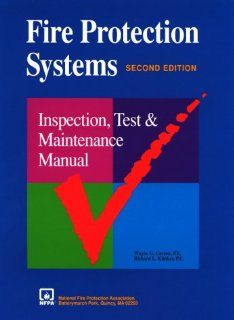 Fire Protection Systems: Inspection, Test and Maintenance Manual/Fps 93 (9780877653875): Wayne G. Carson, Richard L. Klinker: Books