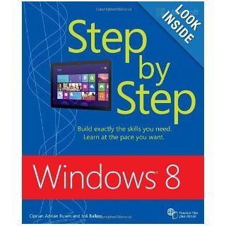 Windows 8 Step by Step: Ciprian Adrian Rusen, Joli Ballew: 9780735664029: Books