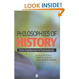 Philosophies of History (9780631212362): Robert Burns, Hugh Rayment Pickard: Books
