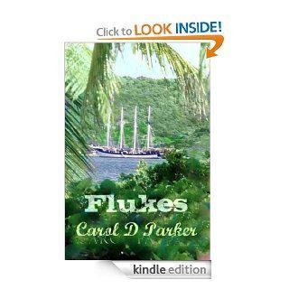 Flukes eBook: Carol D. Parker, Patti Crownover, Jill McCoy, Tyra Ondina Caridad Soler Antolick, Denise Sleeper, Carol D Parker: Kindle Store