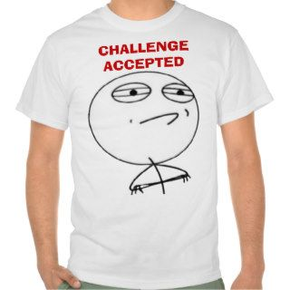 Challenge Accepted Internet meme face T shirts