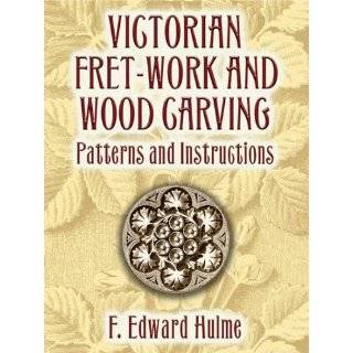 Victorian Fret Work and Wood Carving: Patterns …